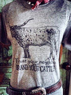 Trust Your Neighbors but Brand Your Cattle Sassy Tee