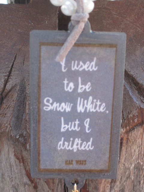 Mae West.....I used to be Snow White, but I drifted Necklace