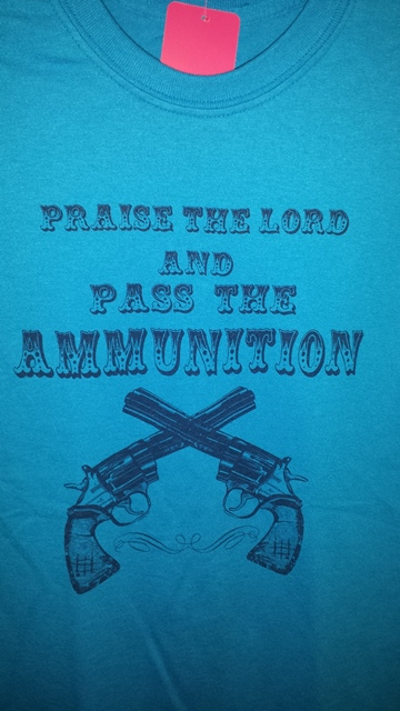 Praise the Lord and Pass the Ammunition Tee